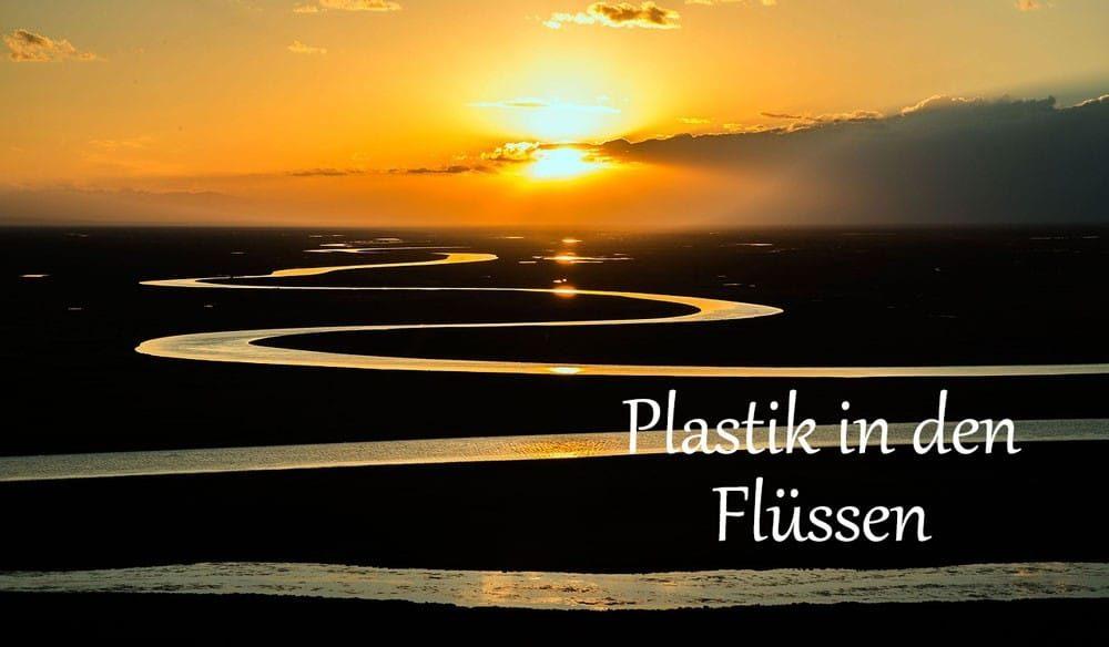 Plastik in Flüssen umweltverschmutzung
