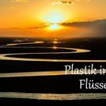 Plastik in Flüssen