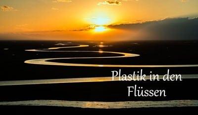 fluesse-plastik-umwelt-verschmutzung